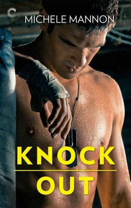 Knock Out (Worth the Fight), by Michele Mannon