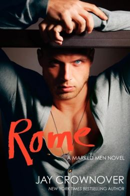 Rome (Marked Men Series #3) by Jay Crownover