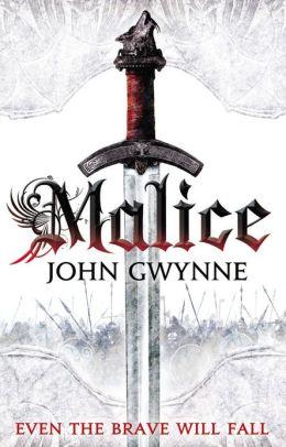 Malice (The Faithful and the Fallen) by John Gwynne