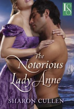 The Notorious Lady Anne: A Loveswept Historical Romance by Sharon Cullen