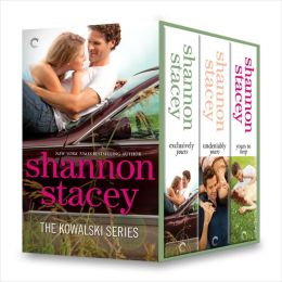 Kowalski Series Bundle 1: Exclusively Yours\Undeniably Yours\Yours To Keep by Shannon Stacey