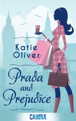 Prada and Prejudice (Dating Mr Darcy - Book 1)by Katie Oliver