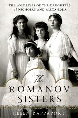 REVIEW: The Romanov Sisters by Helen Rappaport