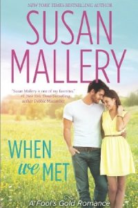 When We Met (Fool's Gold Book 13) by Susan Mallery