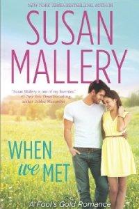 When We Met (Fool's Gold Book 13) by Susan Mallery