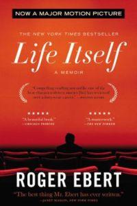 Life Itself by Roger Ebert