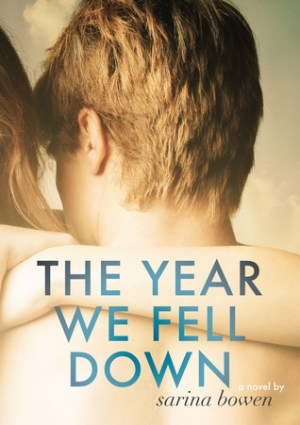 The Year We Fell Down (The Ivy Years #1) by Sarina Bowen