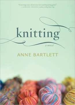 Knitting: A Novel by Anne Bartlett