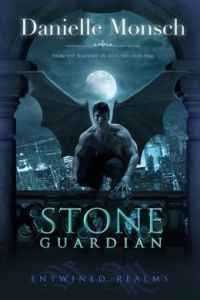 Stone Guardian (Entwined Realms Book 1) by Danielle Monsch