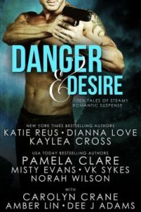 Danger and Desire: Ten Full-Length Steamy Romantic Suspense Novels by Amber Lin