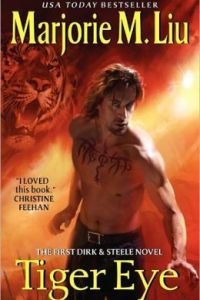 Tiger Eye: The First Dirk & Steele Novel by Marjorie M. Liu