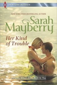 Her Kind of Trouble by Sarah Mayberry