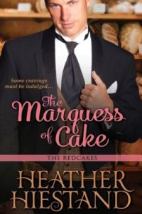 The Marquess of Cake (Redcakes Series #1) by Heather Hiestand
