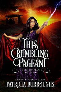 This Crumbling Pageant [Volume One of The Fury Triad] by Patricia Burroughs