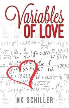 Variables of Love by M.K. Schiller (Goodreads Author)