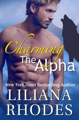 Charming The Alpha (Werewolf Romance) by Liliana Rhodes