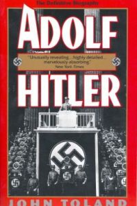 Adolf Hitler: The Definitive Biography by John Toland