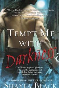 Tempt Me with Darkness by Shayla Black.