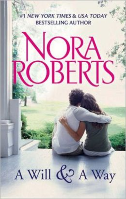 A Will and a Way by Nora Roberts