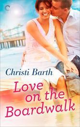 Love on the Boardwalk By Christi Barth