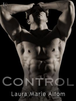 Control: A Shamed Novel by Laura Marie Altom