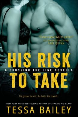 His Risk to Take (Entangled Select)  by Tessa Bailey