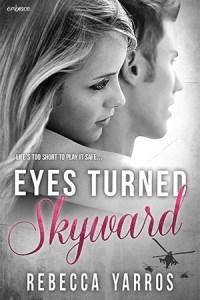 Eyes Turned Skyward by Rebecca Yarros