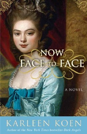 Now Face to Face: A Novel  by Karleen Koen