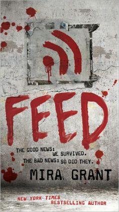 Feed (Newsflesh Book 1)  by Mira Grant