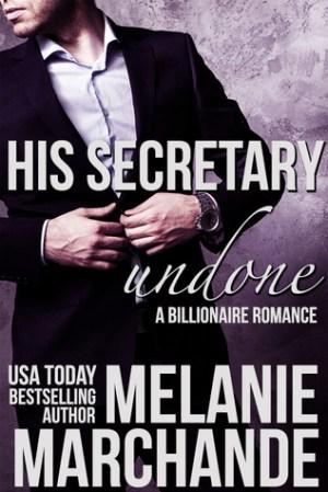 His Secretary: Undone (A Novel Deception #1) by Melanie Marchande