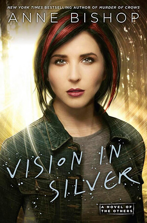 Vision in Silver (The Others #3) by Anne Bishop