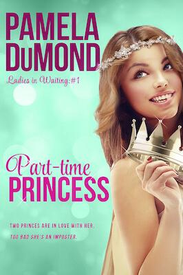 Part-time Princess (Ladies-in-Waiting, #1)