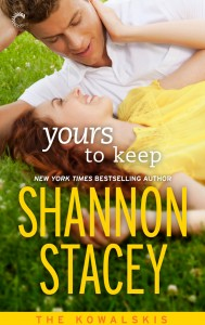 Yours To Keep: Book Three of The Kowalskis by Shannon Stacy,