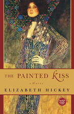 The Painted Kiss A Novel Elizabeth Hickey