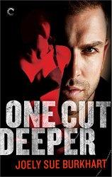 One Cut Deeper