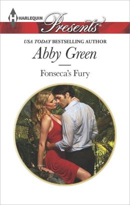 Fonseca's Fury (Harlequin Presents Series #3301) by Abby Green