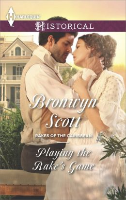 Playing the Rake's Game (Harlequin Historical Series #1216) by Bronwyn Scott