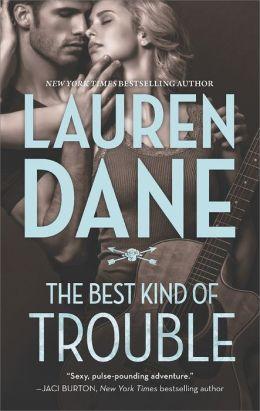 The Best Kind of Trouble Lauren Dane
