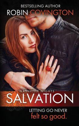 Salvation (Nashville Night, Book 2) by Robin Covington