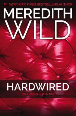Hardwired (Hacker Series #1) by Meredith Wild