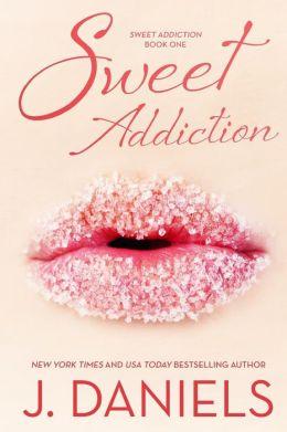 Sweet Addiction by J. Daniels