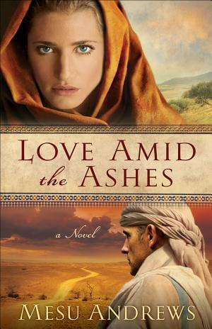 Love Amid the Ashes ( Book #1): A Novel Mesu Andrews