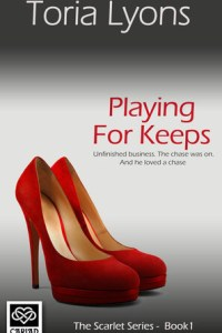 Playing for Keeps (Harford Scarlet Series #1) by Toria Lyons
