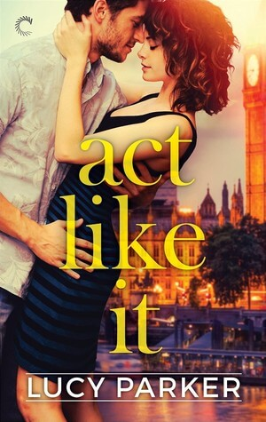 Act Like It by Lucy Parker