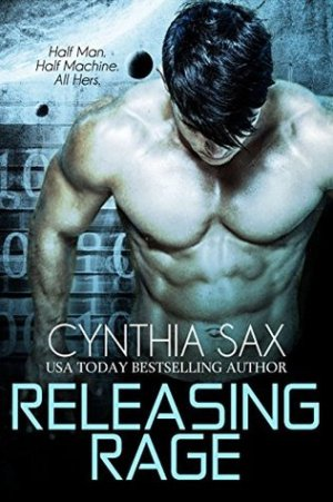 Releasing Rage (Cyborg Sizzle #1) by Cynthia Sax