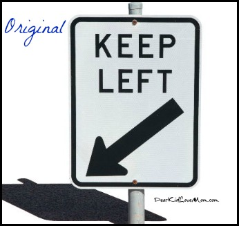 Keep Left DearKidLoveMom.com