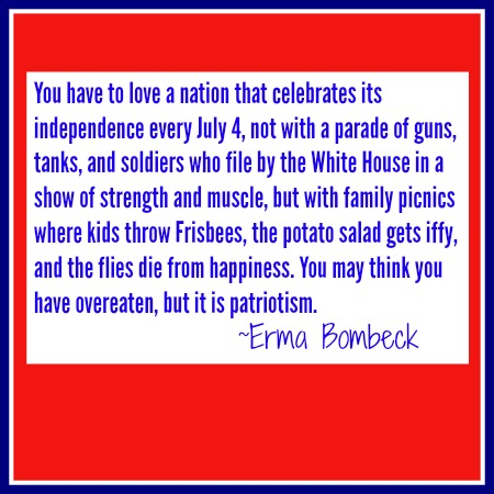 Fourth of July Erma Bombeck quote DearKIdLoveMom.com