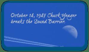 October 14, 1947 Chuck Yeager breaks Mach 1. DearKidLoveMom.com