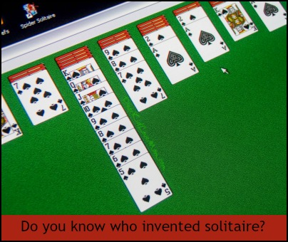 Do you know who invented solitaire? DearKidLoveMom.com