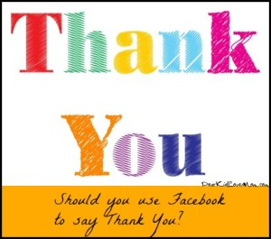 """Should you use Facebook to say """"thank you""""? DearKidLoveMom.com"""